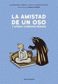 AMISTAD DE UN OSO Y OTROS CUENTOS PERSAS, LA