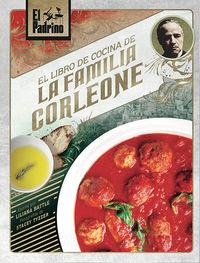 Padrino, El - El Libro De Cocina De La Familia Corleone - Liliana Battle / Stacey Tyzzer