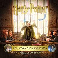 HARRY POTTER: HECHIZOS Y ENCANTAMIENTOS - UN ALBUM DE LAS PELICULAS