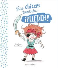Las Chicas Y Los Chicos Tambien. .. ¡pueden! - Sophie Gourion / Isabelle Maroger (il. )