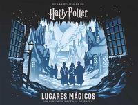 Harry Potter: Lugares Magicos - Un Album De Escenas De Papel - Jody Revenson / Scott Buoncristiano