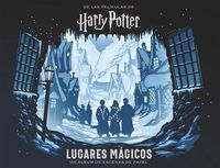 HARRY POTTER: LUGARES MAGICOS - UN ALBUM DE ESCENAS DE PAPEL