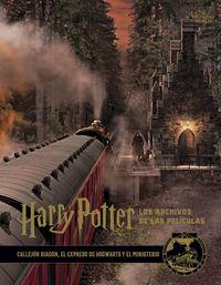 Harry Potter: Los Archivos De Las Peliculas 2 - Callejon Diagon, El Expreso De Hogwarts Y El Ministerio - Jody Revenson