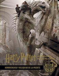 Harry Potter: Los Archivos De Las Peliculas 3 - Horrocruxes Y Reliquias De La Muerte - Jody Revenson