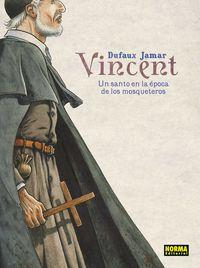 Vincent - Un Santo En La Epoca De Los Mosqueteros - Dufaux / Jamar