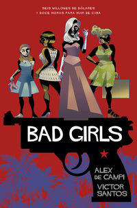 Bad Girls - Alex De Campi / Victor Santos