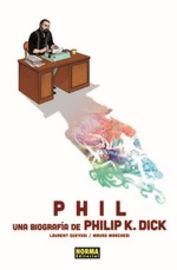 Phil - Una Biografia De Philip K. Dick - Laurent Queyssi / Mauro Marchesi