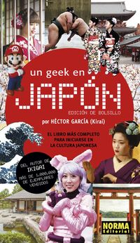 Geek En Japon, Un (ed. Bollsillo) - Hector Garcia / (KIRAI)