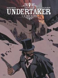 Undertaker 5 - El Indio Blanco - Xavier Dorison / Ralph Meyer / Caroline Delabie