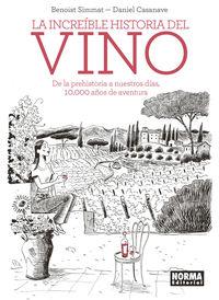 La increible historia del vino - Benoist Simmat / Daniel Casanave