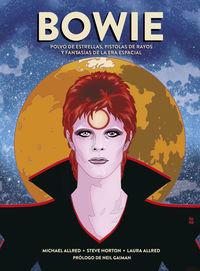 Bowie - Polvo De Estrellas, Pistolas De Rayos Y Fantasias De La Era Espacial - Seteve Horton / Michael Allred / Laura Allred