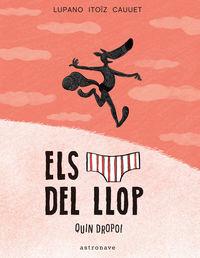Calçotets Del Llop, Els - Quin Dropo! - Wildrid Lupano / Mayana Itoiz (il. ) / Paul Cauuet (il. )