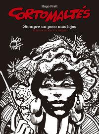 CORTO MALTES 3 - SIEMPRE UN POCO MAS LEJOS (BLANCO Y NEGRO)