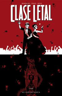 Clase Letal 8 - No Vuelvas Nunca - Rick Remender / Wes Craig / Jordan Boyd