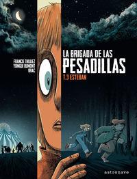 BRIGADA DE LAS PESADILLAS, LA 3 - ESTEBAN