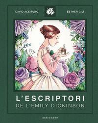 L'escriptori De L'emily Dickinson - David Aceituno / Esther Gili (il. )