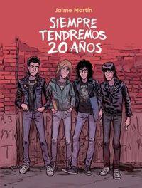 (2 ed) siempre tendremos 20 años - Jaime Martin