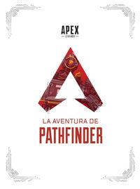 APEX LEGENDS - LA AVENTURA DE PATHFINDER