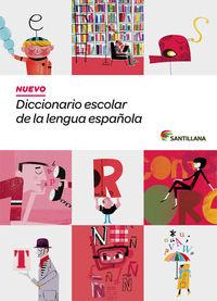 NUEVO DICC. ESCOLAR SANTILLANA DE LA LENGUA ESPAÑOLA