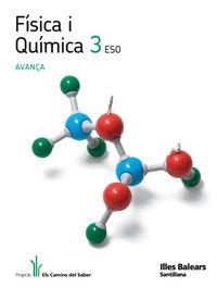 ESO 3 - FISICA I QUIMICA - AVANÇA - CAMINS DEL SABER (BAL)