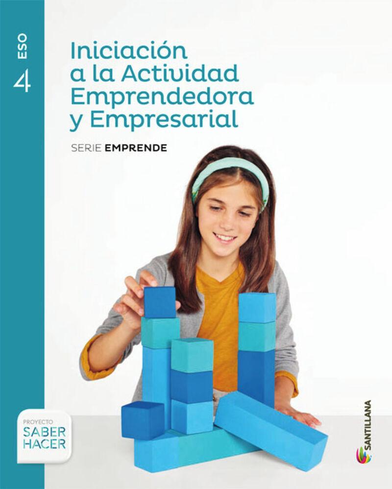 Eso 4 - Iniciacion A La Actividad Emprendedora - Saber Hacer - Aa. Vv.