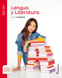 ESO 3 - LENGUA Y LITERATURA (ARA, AST, BAL, CANT, CLM, CYL, CAT, EXT, GAL, MAD, NAV, LRIO, C. VAL) - COMENTA - SABER HACER
