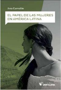 El papel de las mujeres en america latina - Ana Garralon