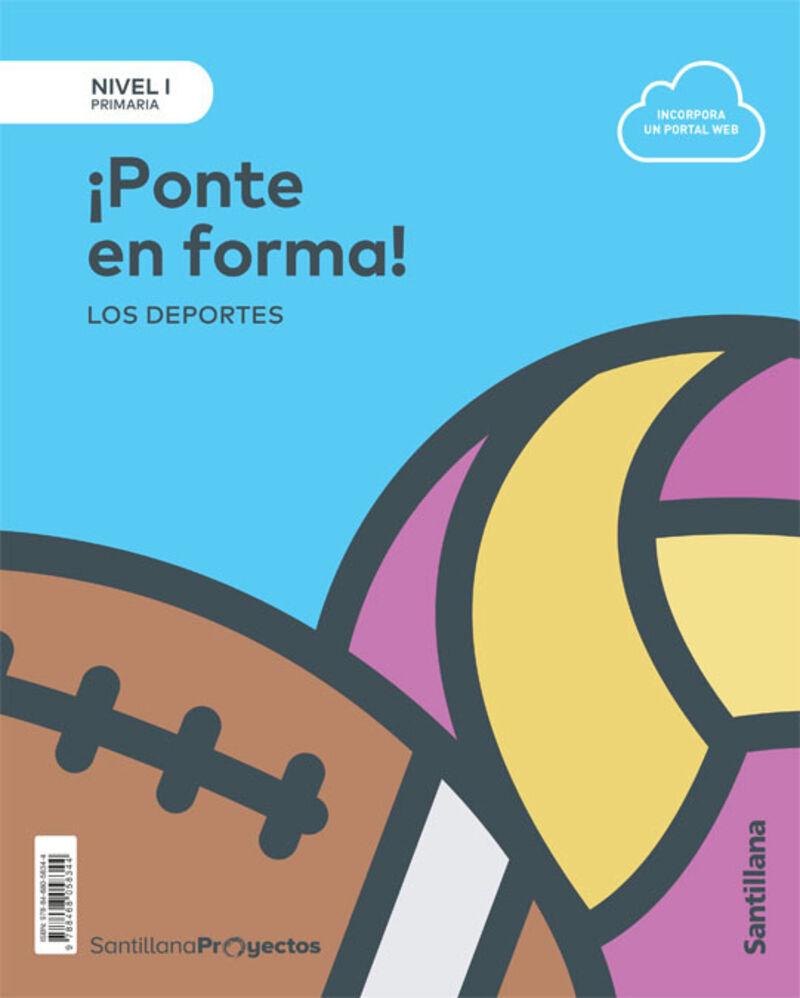 EP 1 - NIVEL I - NATURALES - PONTE EN FORMA. LOS DEPORTES
