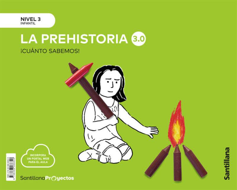 5 AÑOS - NIVEL III - LA PREHISTORIA - CUANTO SABEMOS 3.0