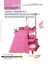 CP - CUAD. LIMPIEZA, TRATAMIENTO Y MANTENIMIENTO DE SUELOS, PAREDES Y TECHOS EN EDIFICIOS Y LOCALES (MF0972_1) - LIMPIEZA DE SUPERFICIES Y MOBILIARIO EN EDIFICIOS Y LOCALES SSCM0108