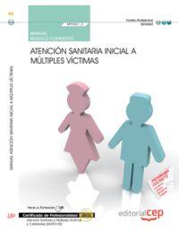 CP - MANUAL - ATENCION SANITARIA INICIAL A MULTIPLES VICTIMAS (MF0361_2)