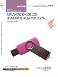 CP - MANUAL IMPLANTACION DE LOS ELEMENTOS DE LA RED LOCAL (MF0220-2) - SISTEMAS MICROINFORMATICOS (IFCT0209)