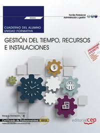 CP - CUADERNO GESTION DEL TIEMPO, RECURSOS E INSTALACIONES - UF0324 - ASISTENCIA A LA DIRECCION - ADGG0108