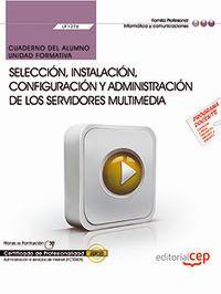 CP - CUADERNO - SELECCION, INSTALACION, CONFIGURACION Y ADMINISTRACION DE LOS SERVIDORES MULTIMEDIA - UF1276 - ADMINISTRACION E SERVICIOS DE INTERNET (IFCT0509)