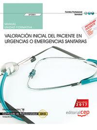 CP - MANUAL - VALORACION INICIAL DEL PACIENTE EN URGENCIAS O EMERGENCIAS SANITARIAS - UF0681 - TRANSPORTE SANITARIO (SANT0208)