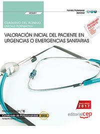 CP - CUAD. VALORACION INICIAL DEL PACIENTE EN URGENCIAS O EMERGENCIAS SANITARIAS - UF0681 - TRANSPORTE SANITARIO (SANT0208)