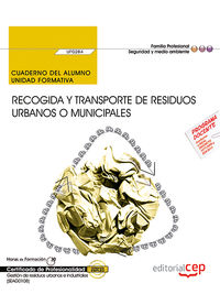 CP - CUAD. RECOGIDA Y TRANSPORTE DE RESIDUOS URBANOS O MUNICIPALES - UF0284 - GESTION DE RESIDUOS URBANOS E INDUSTRIALES (SEAG0108)
