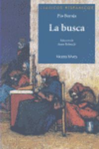 Busca, La - Clasicos Hispanicos - Pio Baroja
