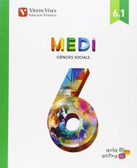 EP 6 - MEDI 6.1 C. SOCIALS - AULA ACTIVA