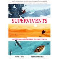 SUPERVIVENTS - HISTORIES INCREIBLES DE SUPERVIVENCIA