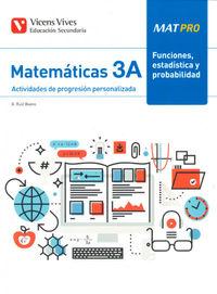 ESO 3 - MATEMATICAS - MAT PRO 3A - FUNCIONES, ESTADISTICA Y PROBABILIDAD