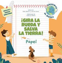 ¡gira La Rueda Y Salva La Tierra! Papel - Paolo Mancini / Luca De Leone / Federica Fabbian (il. )