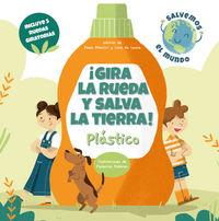¡GIRA LA RUEDA Y SALVA LA TIERRA! PLASTICO