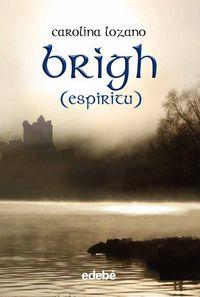 Brigh = Espiritu - Carolina Lozano