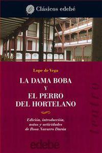 DAMA BOBA Y EL PERRO DEL HORTELANO, LA
