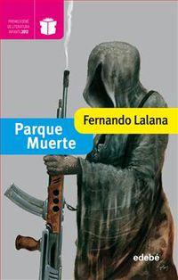 PARQUE MUERTE (PREMIO EDEBE LITERATURA INFANTIL 2012)