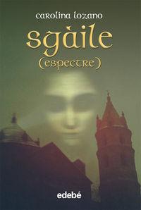 Sgaile (espectre) (catalan) - Carolina Lozano Ruiz