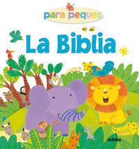 La Biblia - Para Peques - Aa. Vv.
