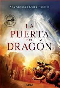 La puerta del dragon - Ana Alonso / Javier Pelegrin