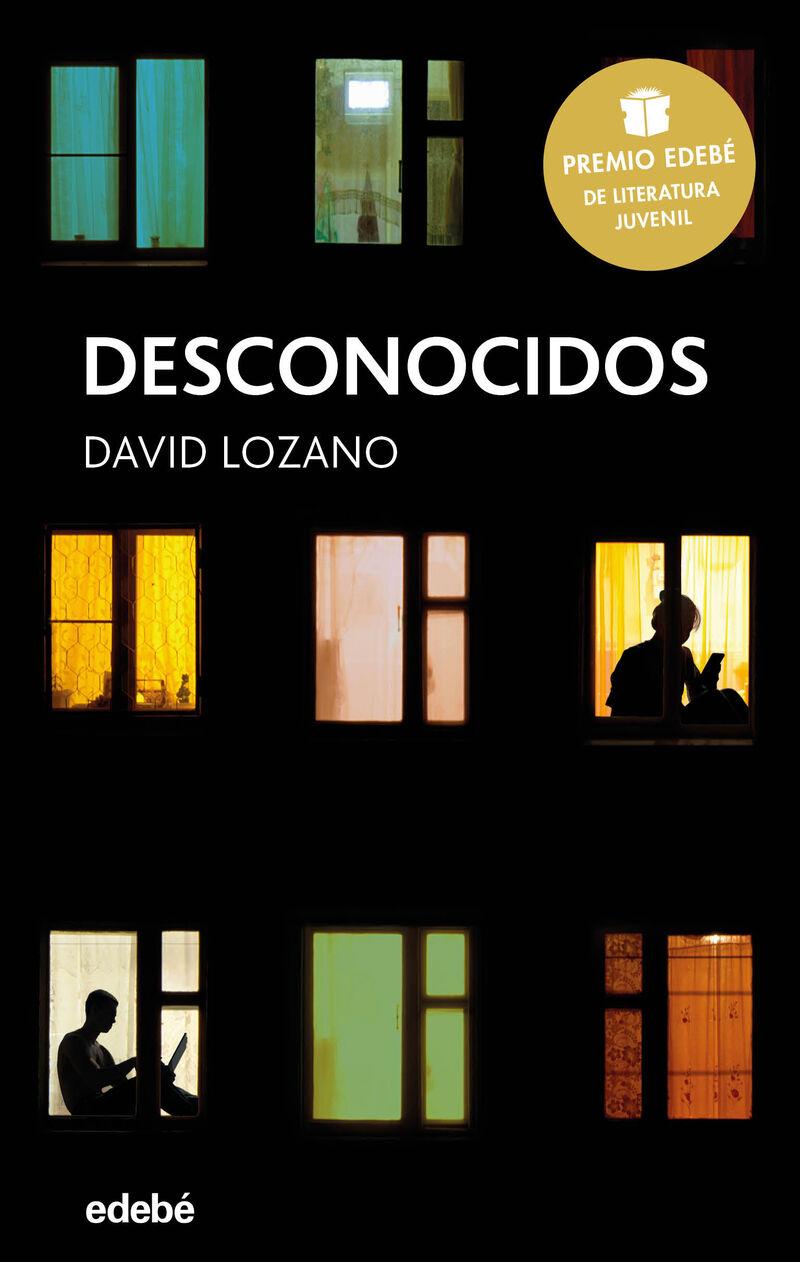 Desconocidos (premio Edebe Literatura Juvenil 2018) - David Lozano Garbala